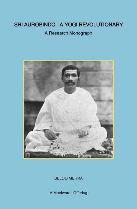 Cover-Sri Aurobindo - A Yogi Revolutionary.jpg